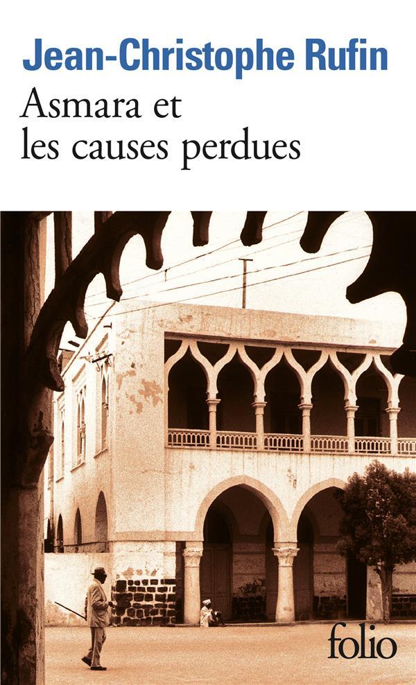 ASMARA ET LES CAUSES PERDUES RUFIN J-C. GALLIMARD