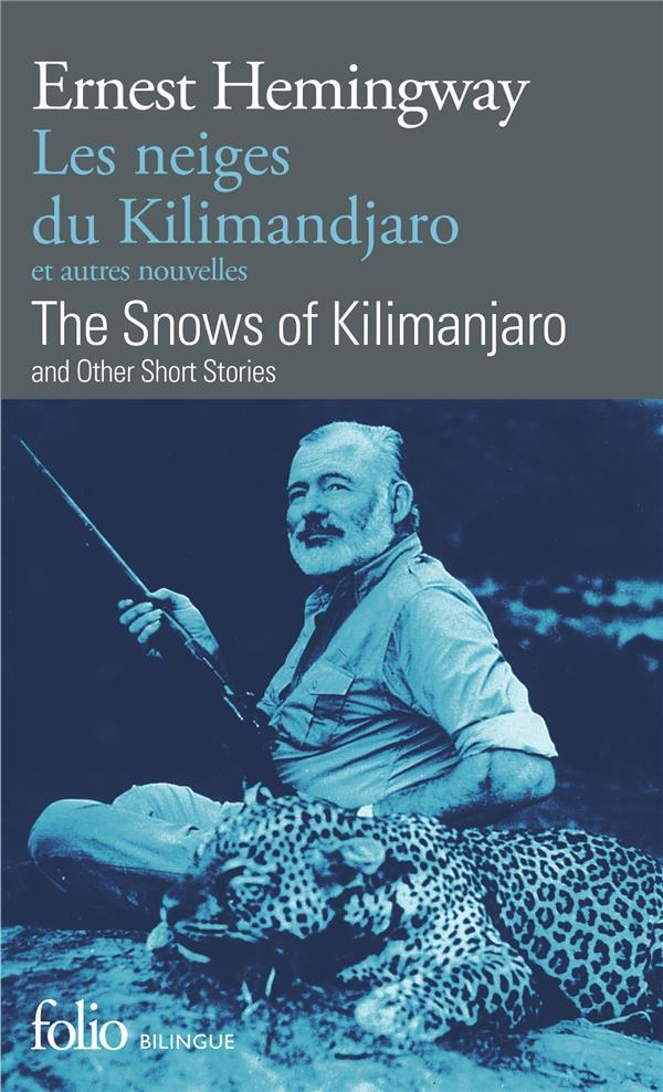 LES NEIGES DU KILIMANDJARO ET AUTRES NOUVELLESTHE SNOWS OF KILIMANJARO AND OTHER SHORT STORIES HEMINGWAY ERNES GALLIMARD