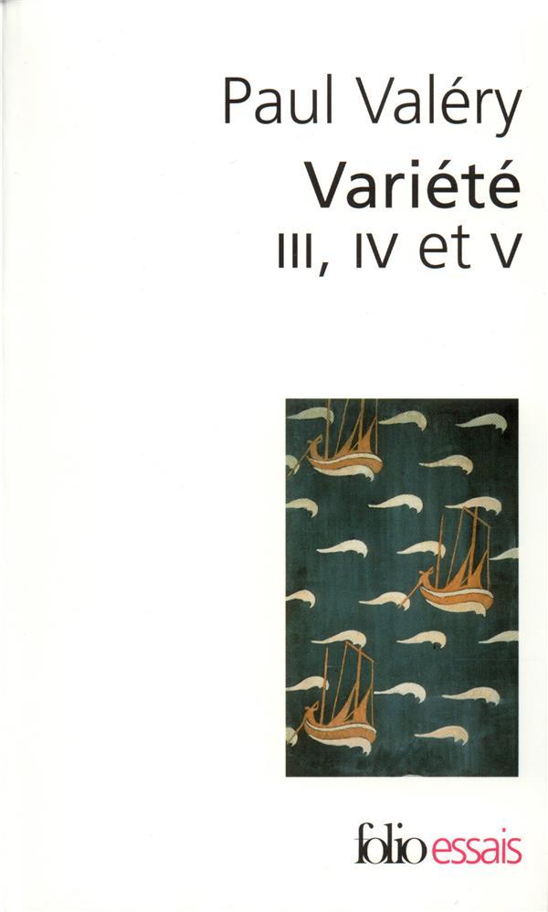 VARIETE III, IV ET V VALERY PAUL GALLIMARD
