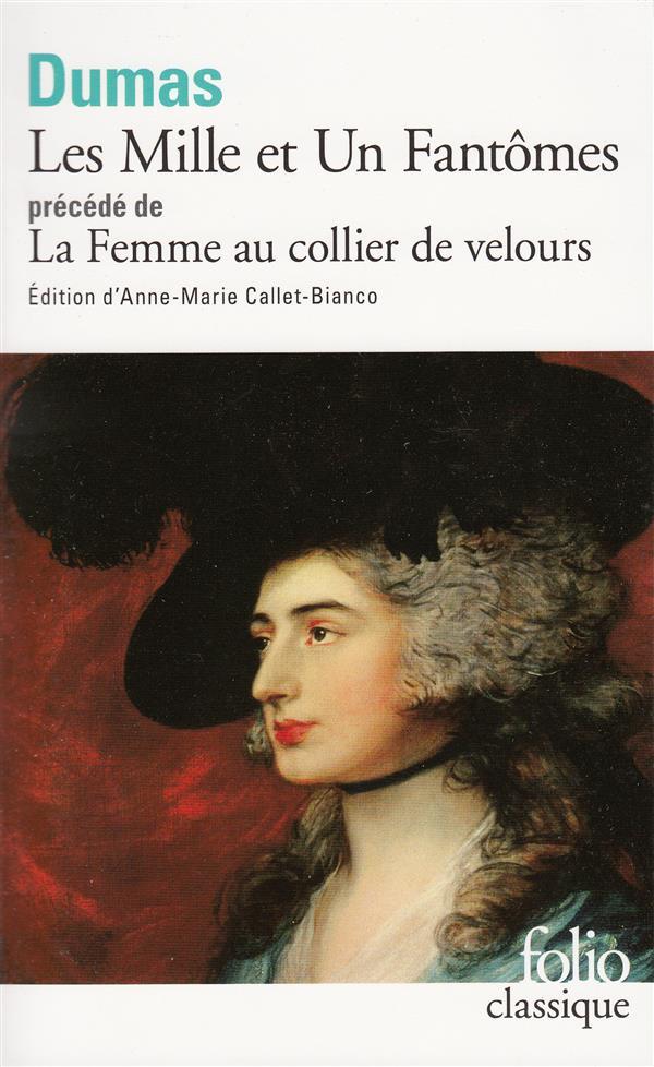 LES MILLE ET UN FANTOME  -  LA FEMME AU COLLIER DE VELOURS DUMAS ALEXANDRE GALLIMARD