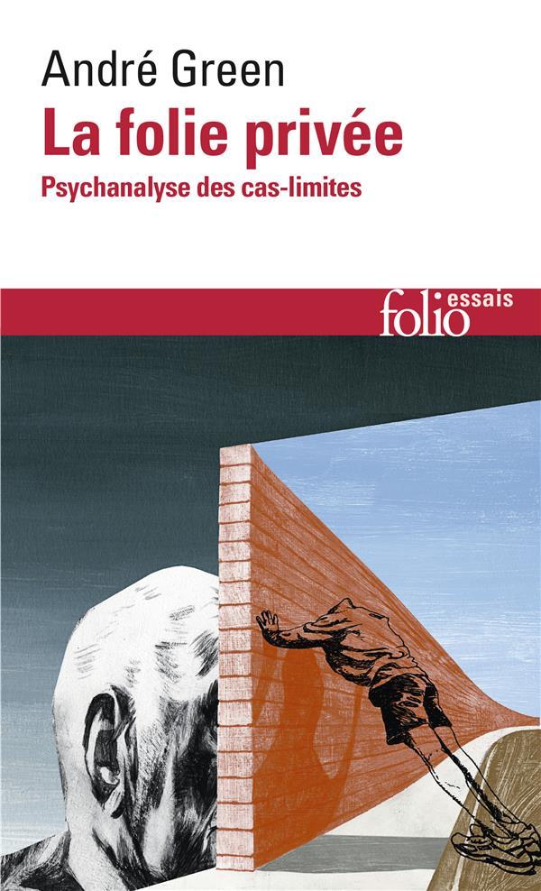 LA FOLIE PRIVEE  -  PSYCHANALYSE DES CAS-LIMITES