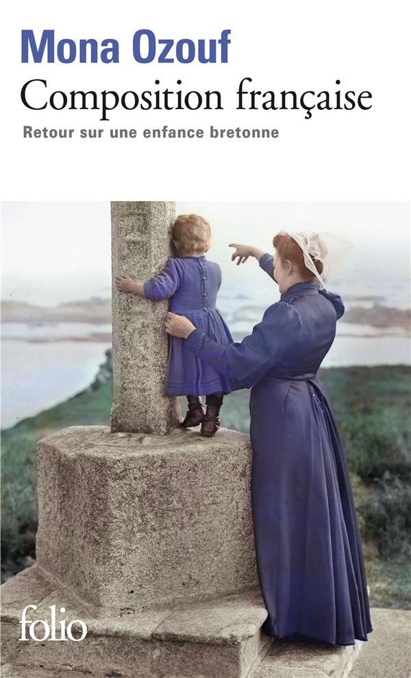 COMPOSITION FRANCAISE  -  RETOUR SUR UNE ENFANCE BRETONNE OZOUF, MONA GALLIMARD