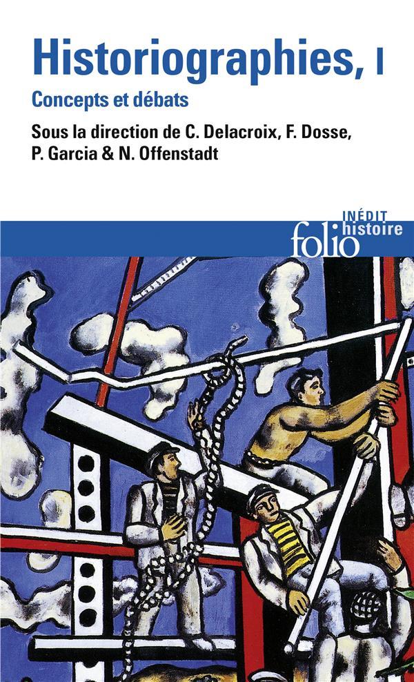 HISTORIOGRAPHIES  -  CONCEPTS ET DEBATS T.1