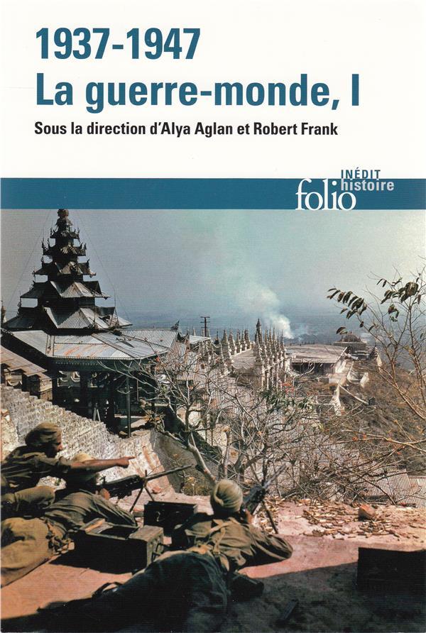 1937-1947 : LA GUERRE-MONDE (TOME 1)  Gallimard