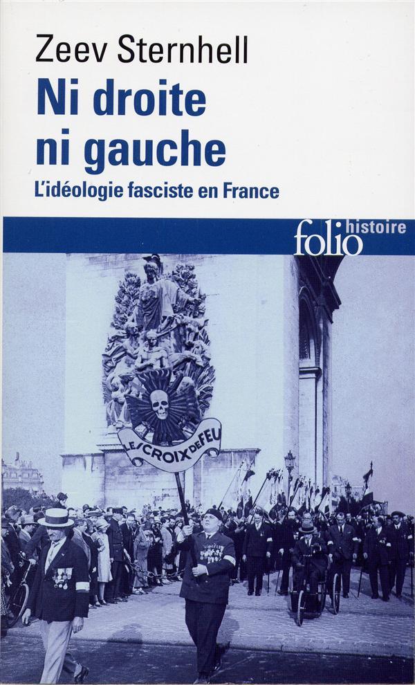 NI DROITE NI GAUCHE - L'IDEOLOGIE FASCISTE EN FRANCE
