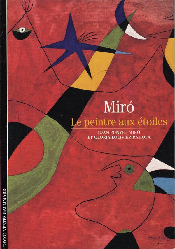 JOAN MIRO - LE PEINTRE AUX ETOILES  GALLIMARD