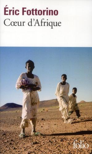COEUR D'AFRIQUE FOTTORINO ERIC GALLIMARD