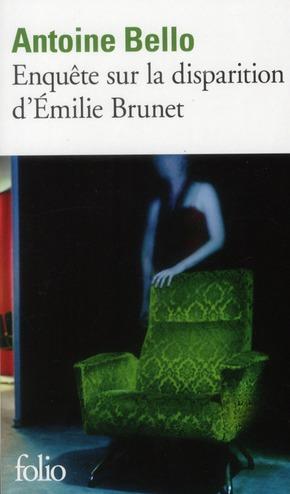 ENQUETE SUR LA DISPARITION D'EMILIE BRUNET BELLO, ANTOINE GALLIMARD
