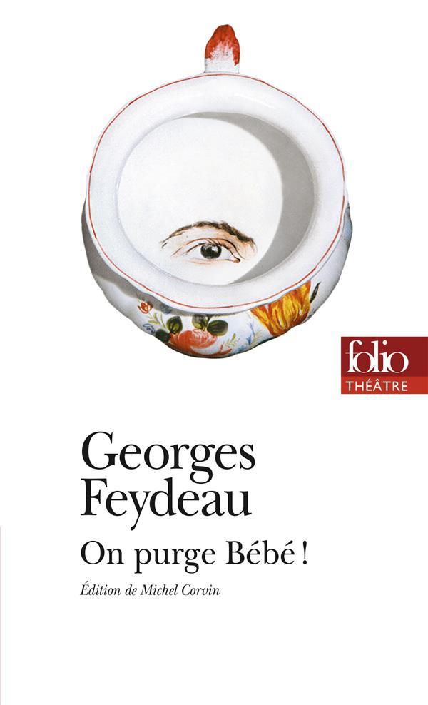 FEYDEAU, GEORGES - ON PURGE BEBE !