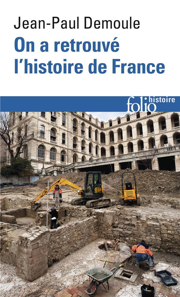 ON A RETROUVE L-HISTOIRE DE FRANCE COMMENT L-ARCHEOLOGIE RACONTE NOTRE PASSE