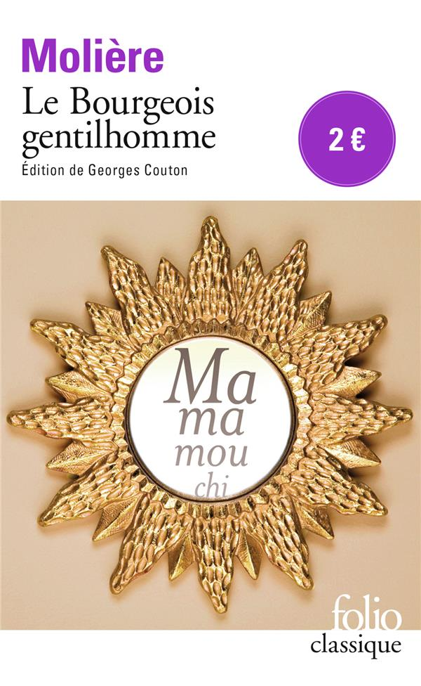 LE BOURGEOIS GENTILHOMME MOLIERE Gallimard