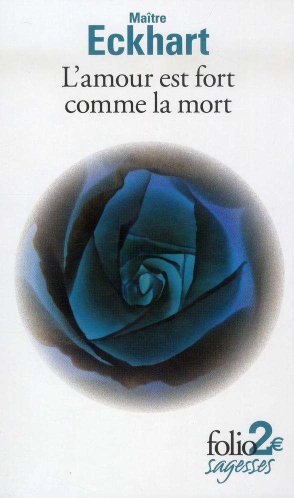 L'AMOUR EST FORT COMME LA MORT ET AUTRES TEXTES ECKHART JOHANNES Gallimard