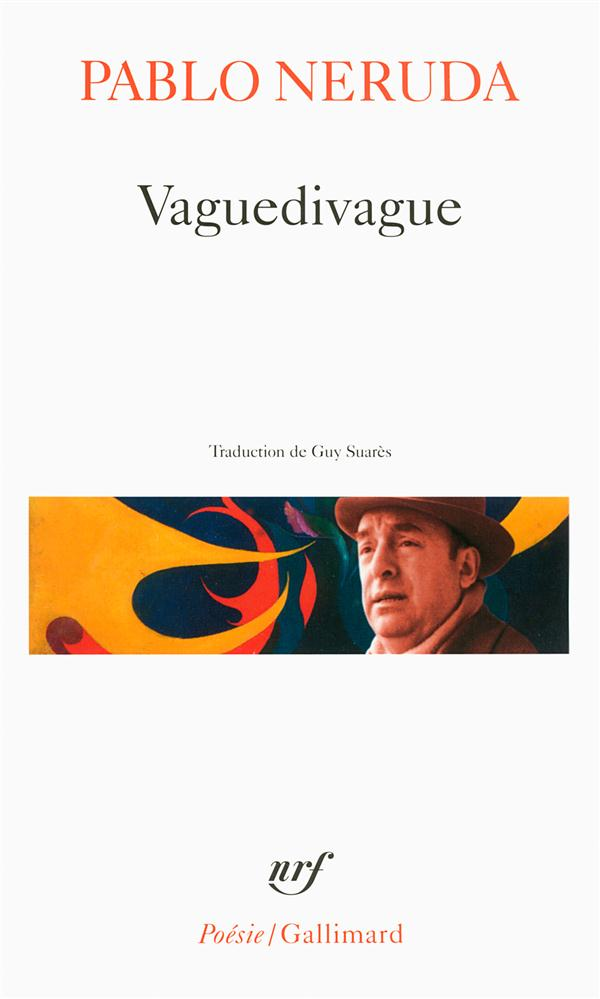 VAGUEDIVAGUE NERUDA PABLO Gallimard
