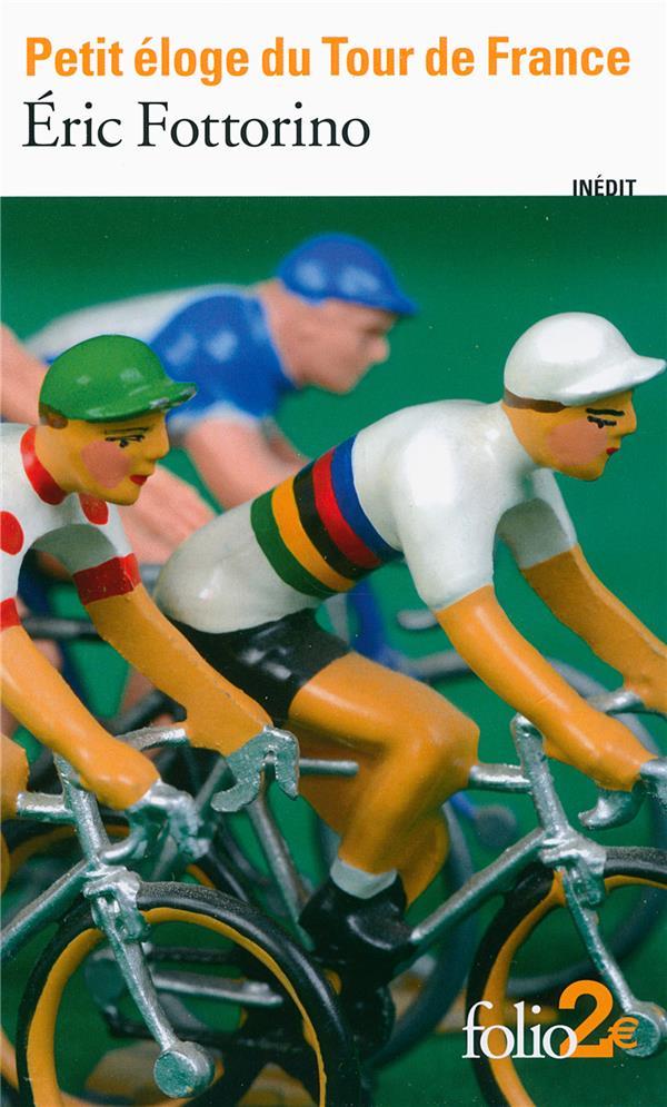 Fottorino Eric - PETIT ELOGE DU TOUR DE FRANCE