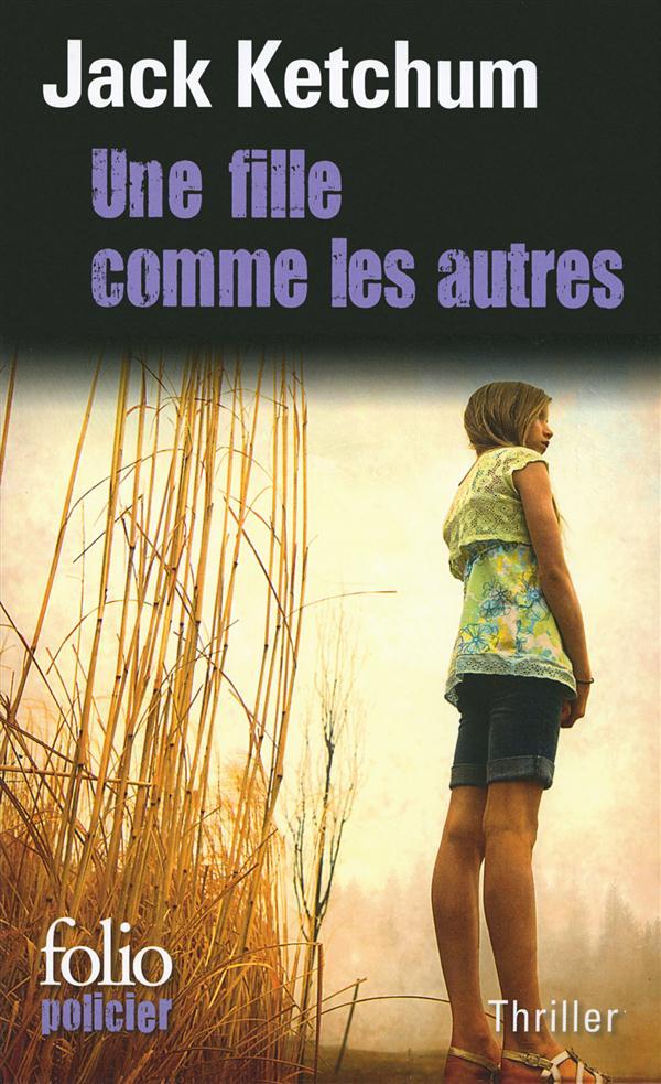 UNE FILLE COMME LES AUTRES Ketchum Jack Gallimard