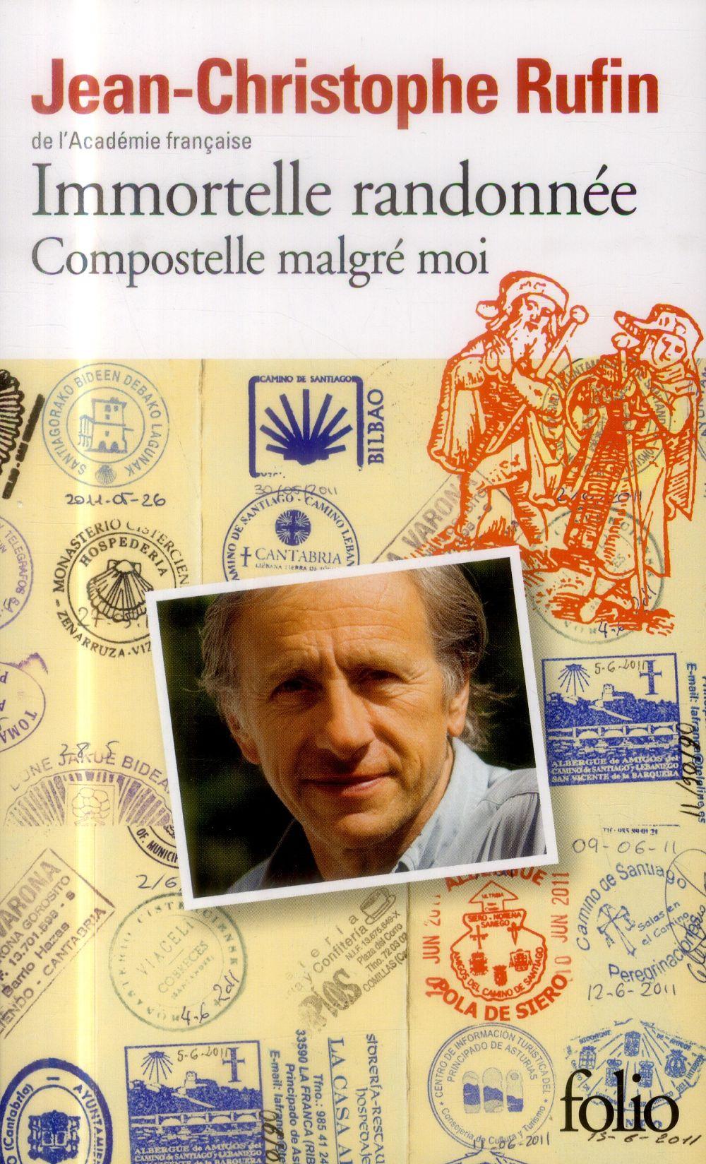 IMMORTELLE RANDONNEE - COMPOSTELLE MALGRE MOI RUFIN JEAN-CHRISTOPH Gallimard