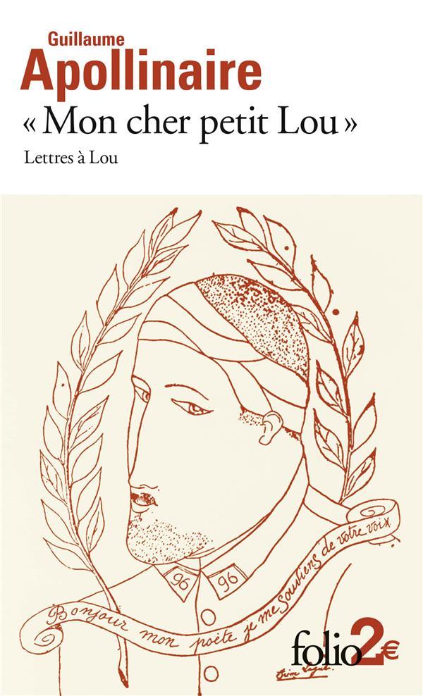 MON CHER PETIT LOU  -  LETTRES A LOU APOLLINAIRE G. Gallimard