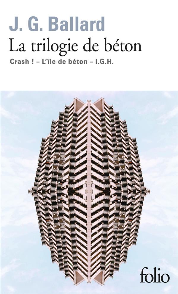 LA TRILOGIE DE BETON - CRASH, L'ILE DE BETON, I.G.H. BALLARD/MAUMEJEAN Gallimard