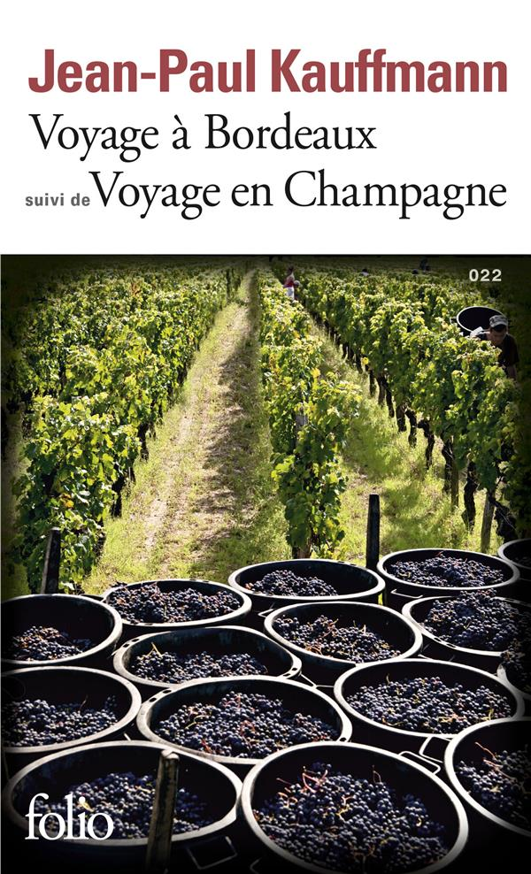 VOYAGE A BORDEAUX 1989  VOYAGE EN CHAMPAGNE 1990 Kauffmann Jean-Paul Gallimard