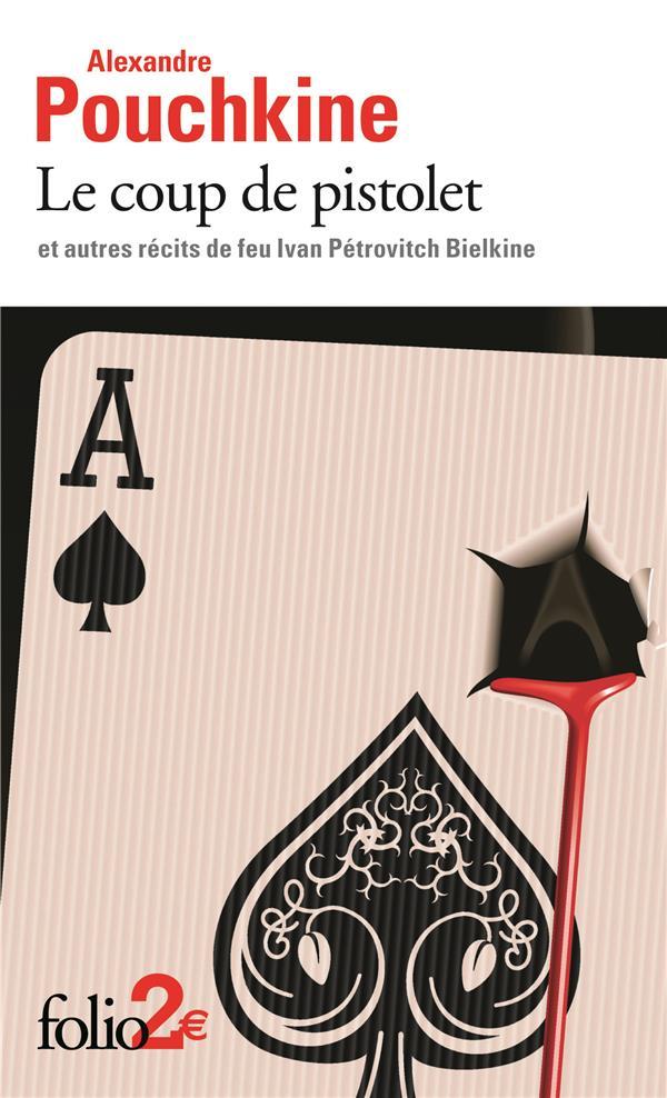LE COUP DE PISTOLET ET AUTRES RECITS DE FEU IVAN PETROVITCH BIELKINE POUCHKINE ALEXANDRE Gallimard
