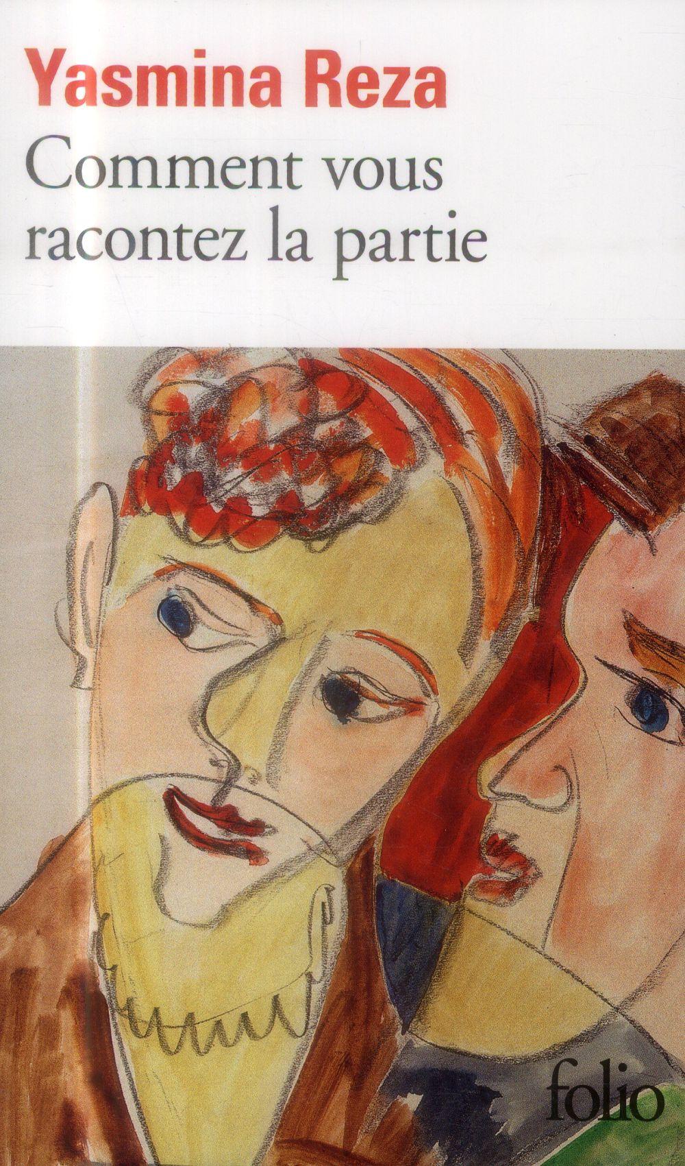 COMMENT VOUS RACONTEZ LA PARTIE REZA YASMINA Gallimard