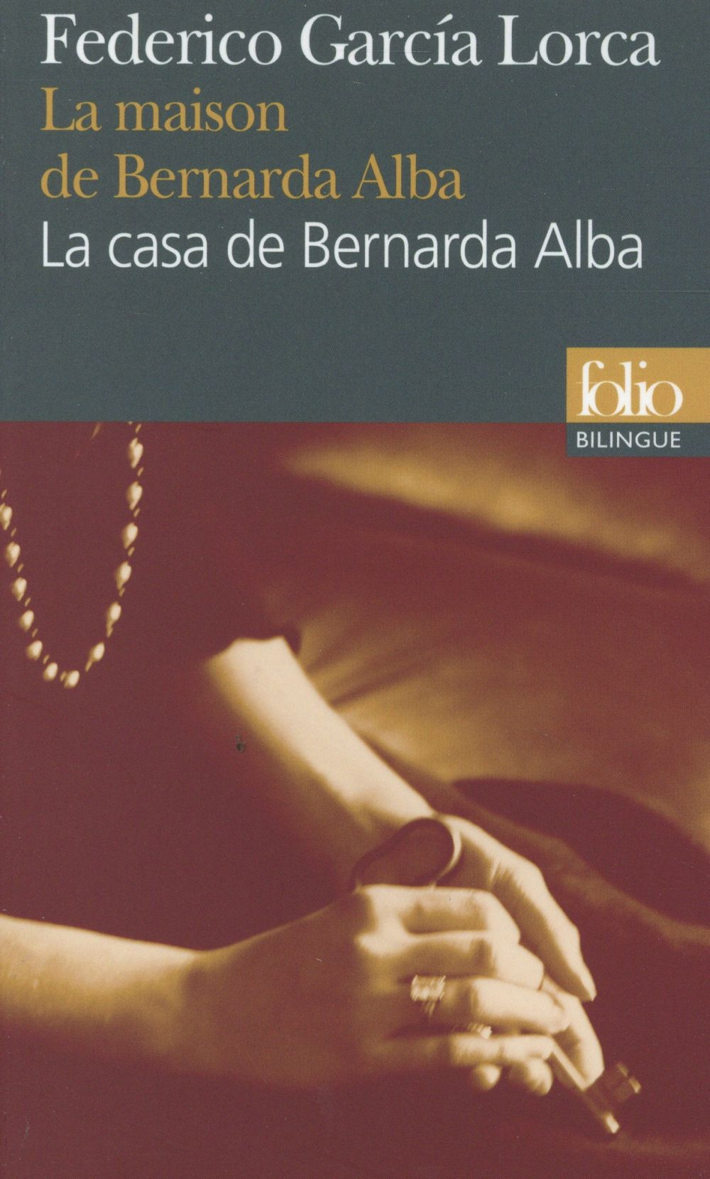 LA MAISON DE BERNARDA ALBALA CASA DE BERNARDA ALBA García Lorca Federico Gallimard