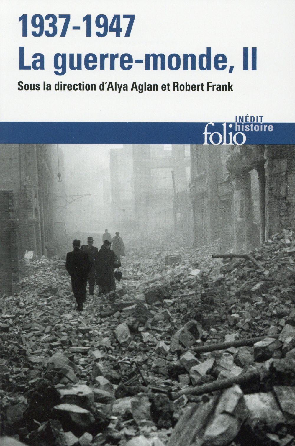 1937-1947 : LA GUERRE-MONDE (TOME 2)  Gallimard