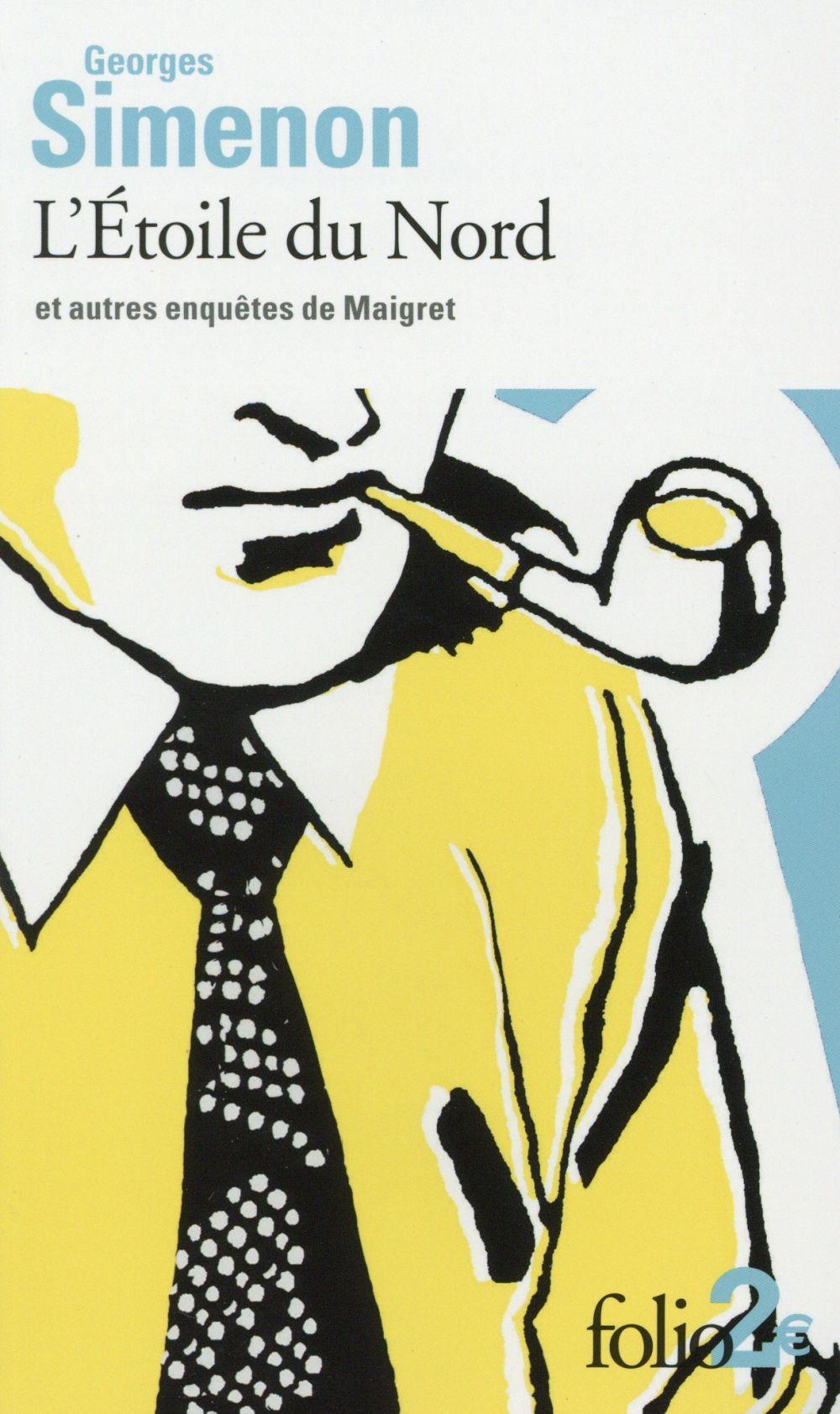 L'ETOILE DU NORD ET AUTRES ENQUETES DE MAIGRET SIMENON GEORGES Gallimard