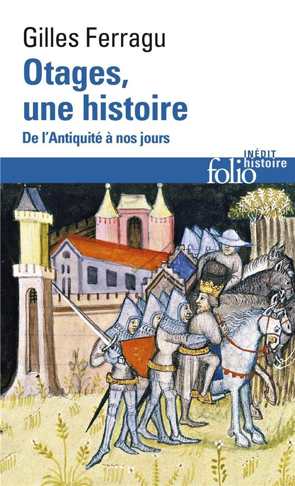 OTAGES, UNE HISTOIRE  -  DE L'ANTIQUITE A NOS JOURS