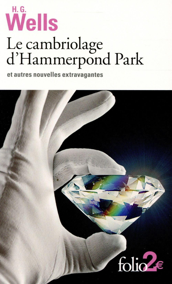 LE CAMBRIOLAGE D'HAMMERPOND PARK ET AUTRES NOUVELLES EXTRAVAGANTES WELLS HERBERT GEORGE Gallimard