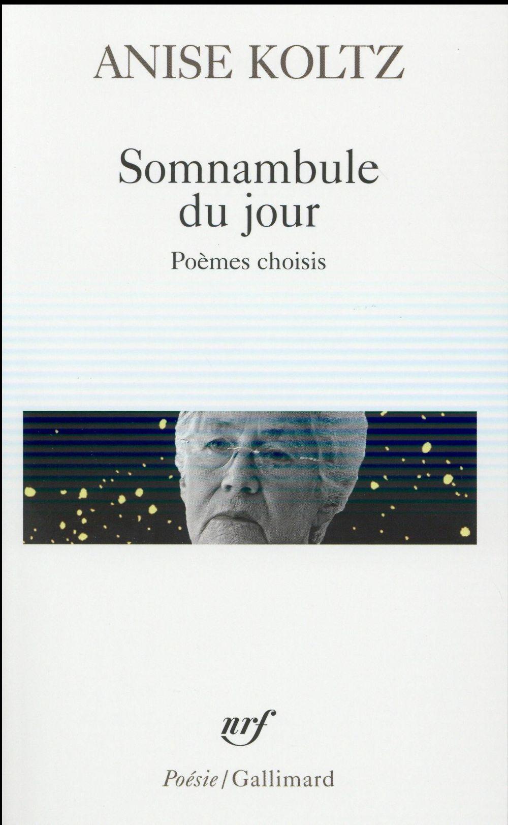 SOMNAMBULE DU JOUR KOLTZ ANISE Gallimard