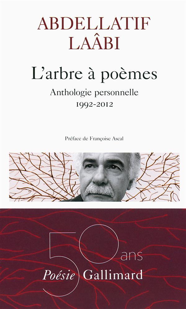 L'ARBRE A POEMES - ANTHOLOGIE PERSONNELLE 1992-2012 LAABI/ASCAL Gallimard