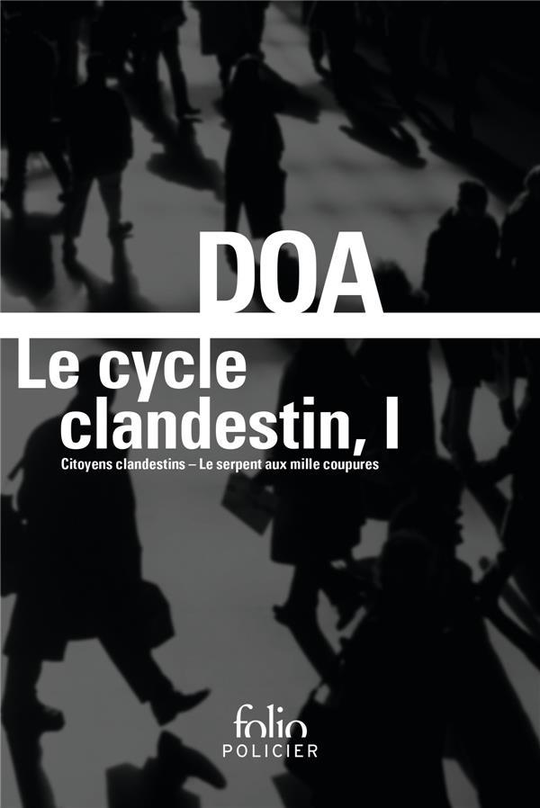 LE CYCLE CLANDESTIN (TOME 1) - CITOYENS CLANDESTINS - LE SERPENT AUX MILLE COUPURES
