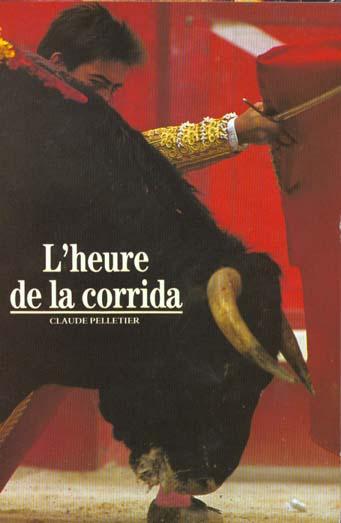 PELLETIER CLAUD - L'HEURE DE LA CORRIDA