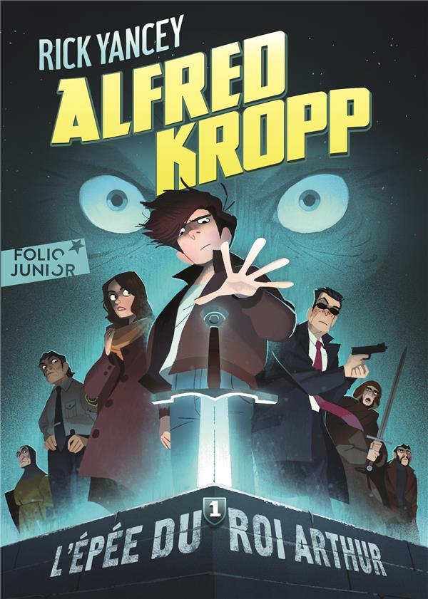 ALFRED KROPP, 1 : L'EPEE DU ROI ARTHUR