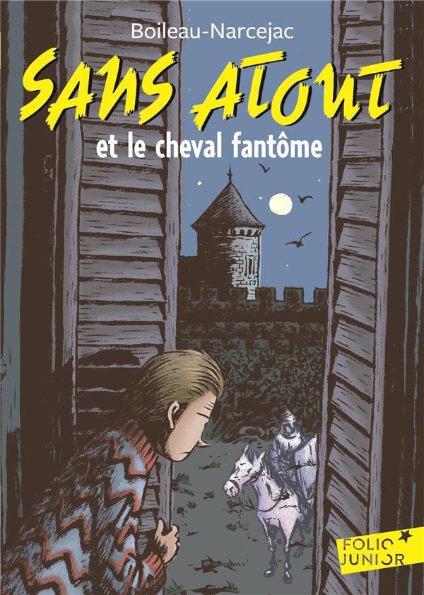 SANS ATOUT, 1 : SANS ATOUT ET LE CHEVAL FANTOME BOILEAU-NARCEJAC GALLIMARD