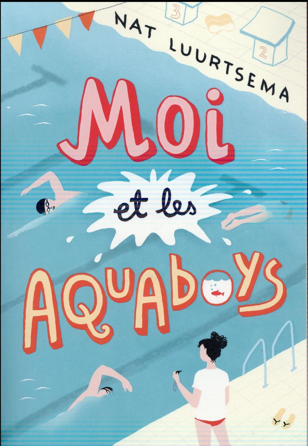 MOI ET LES AQUABOYS Luurtsema Nat Gallimard-Jeunesse