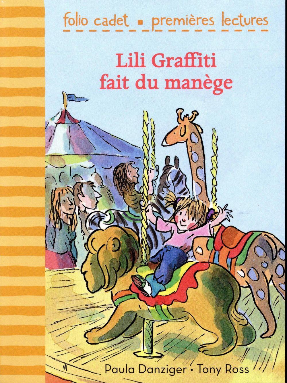 MES PREMIERES AVENTURES, 3 : LILI GRAFFITI FAIT DU MANEGE DANZIGER/ROSS Gallimard-Jeunesse