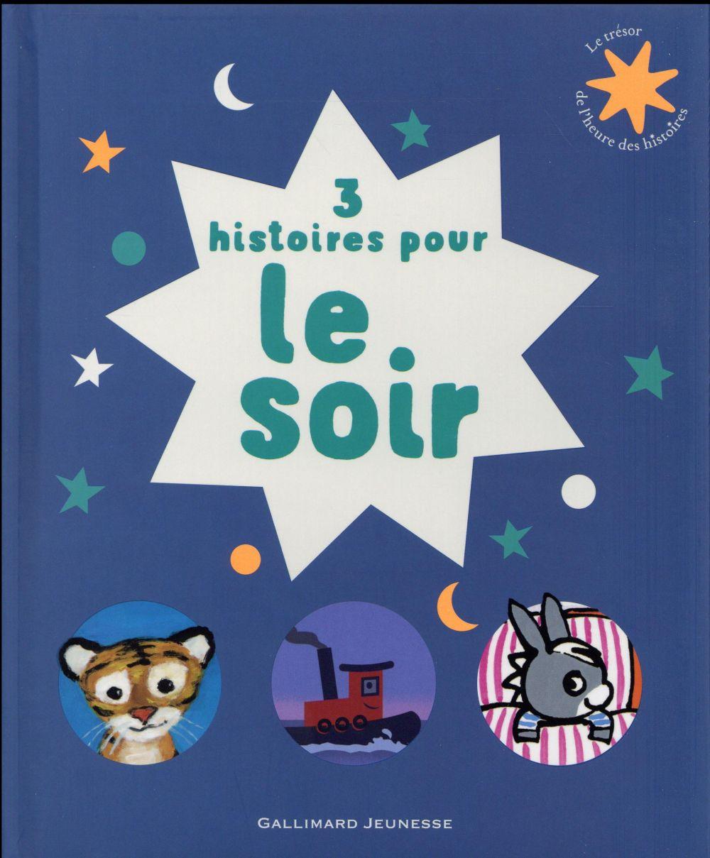 3 HISTOIRES POUR LE SOIR SAVAGE/GUETTIER Gallimard-Jeunesse