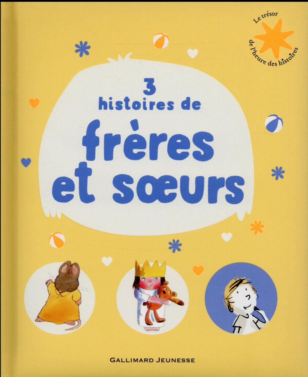 3 HISTOIRES DE FRERES ET SOEURS ROSS/CUVELLIER/WELLS Gallimard-Jeunesse