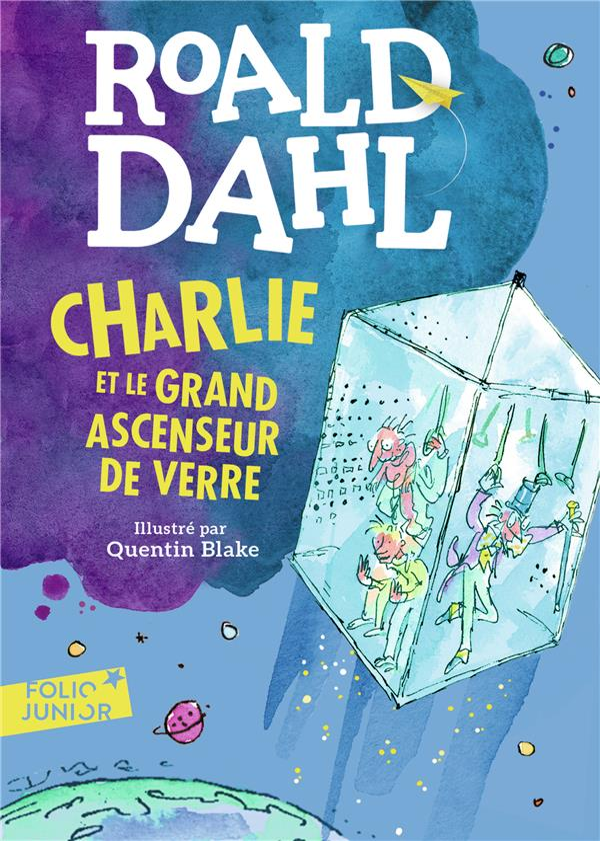 CHARLIE ET LE GRAND ASCENSEUR DE VERRE DAHL/BLAKE Gallimard-Jeunesse