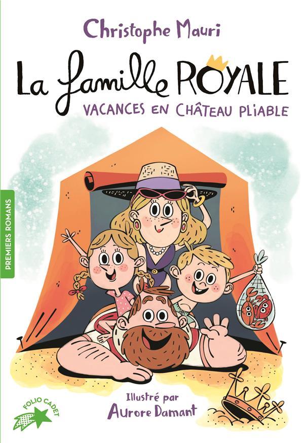LA FAMILLE ROYALE T.1  -  VACANCES EN CHATEAU PLIABLE MAURI/DAMANT Gallimard-Jeunesse