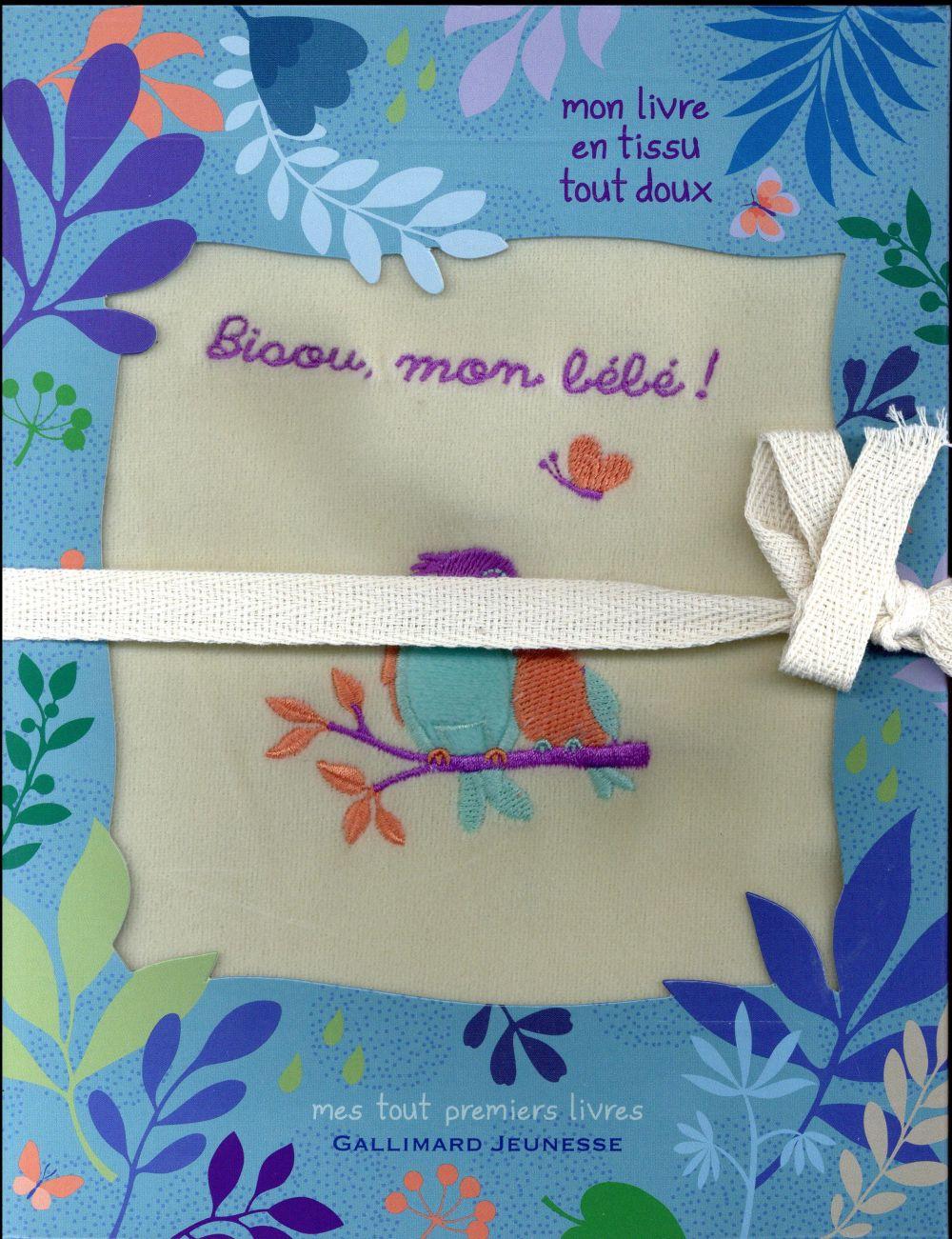 BISOU, MON BEBE !  Gallimard-Jeunesse