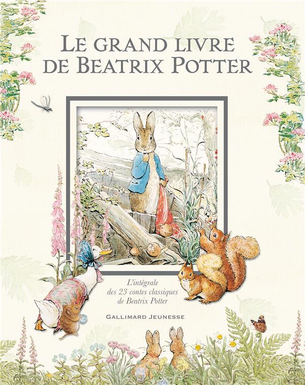 LE GRAND LIVRE DE BEATRIX POTTER  -  INTEGRALE DES 23 CONTES CLASSIQUES DE BEATRIX POTTER POTTER BEATRIX GALLIMARD