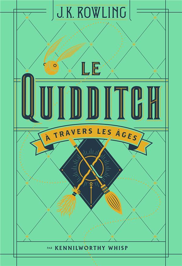LE QUIDDITCH A TRAVERS LES AGES Rowling J.K. Gallimard-Jeunesse