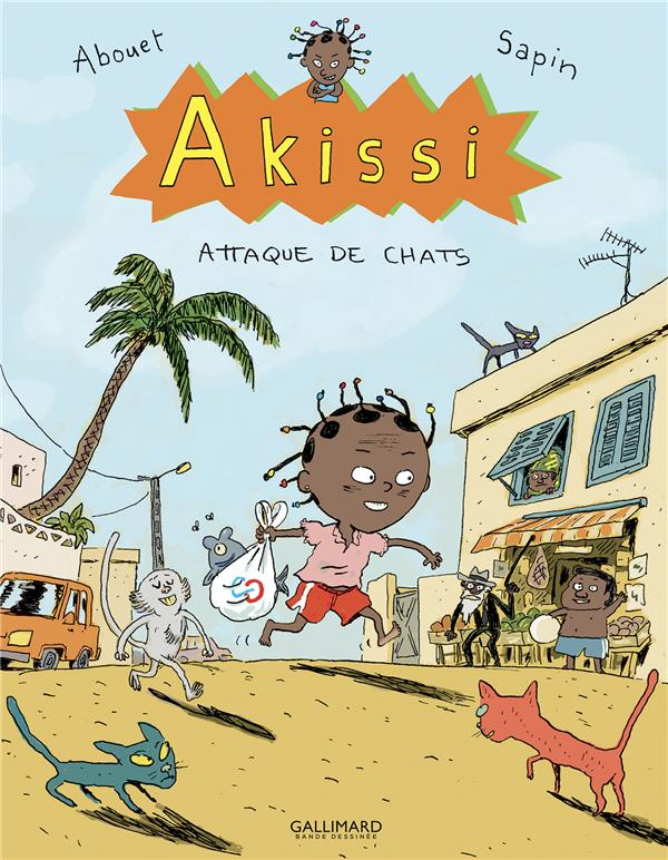 AKISSI T.1  -  ATTAQUE DE CHATS ABOUET/SAPIN GALLIMARD