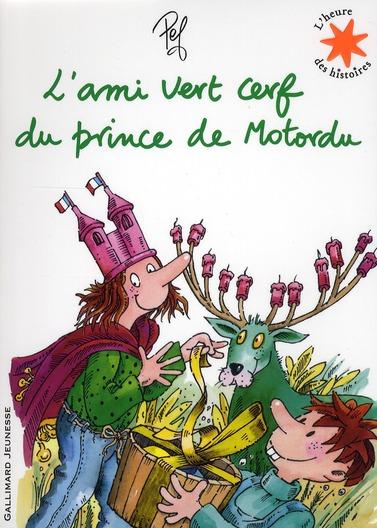 L'AMI VERT CERF DU PRINCE DE MOTORDU PEF GALLIMARD