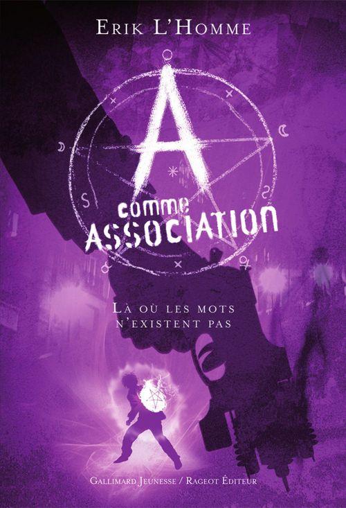 A COMME ASSOCIATION T.5  -  LA OU LES MOTS N'EXISTENT PAS L'HOMME ERIK GALLIMARD