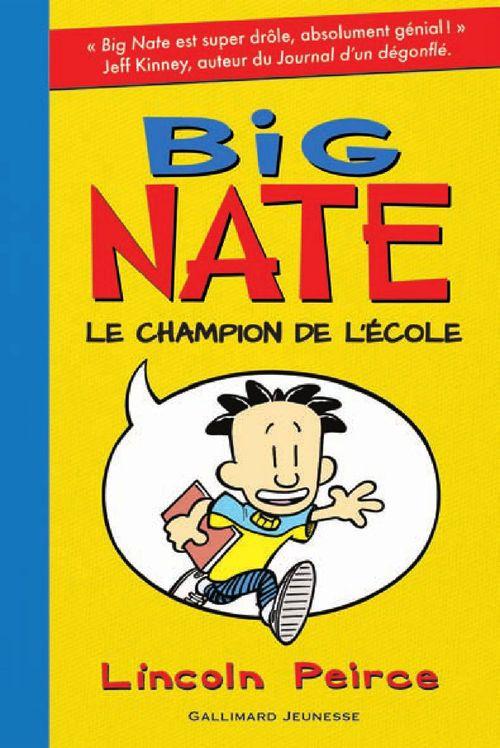 BIG NATE, 1 : BIG NATE, LE CHAMPION DE L'ECOLE PEIRCE LINCOLN GALLIMARD