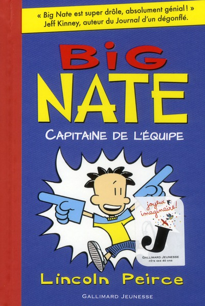 BIG NATE, 2 : BIG NATE, CAPITAINE DE L'EQUIPE PEIRCE LINCOLN GALLIMARD